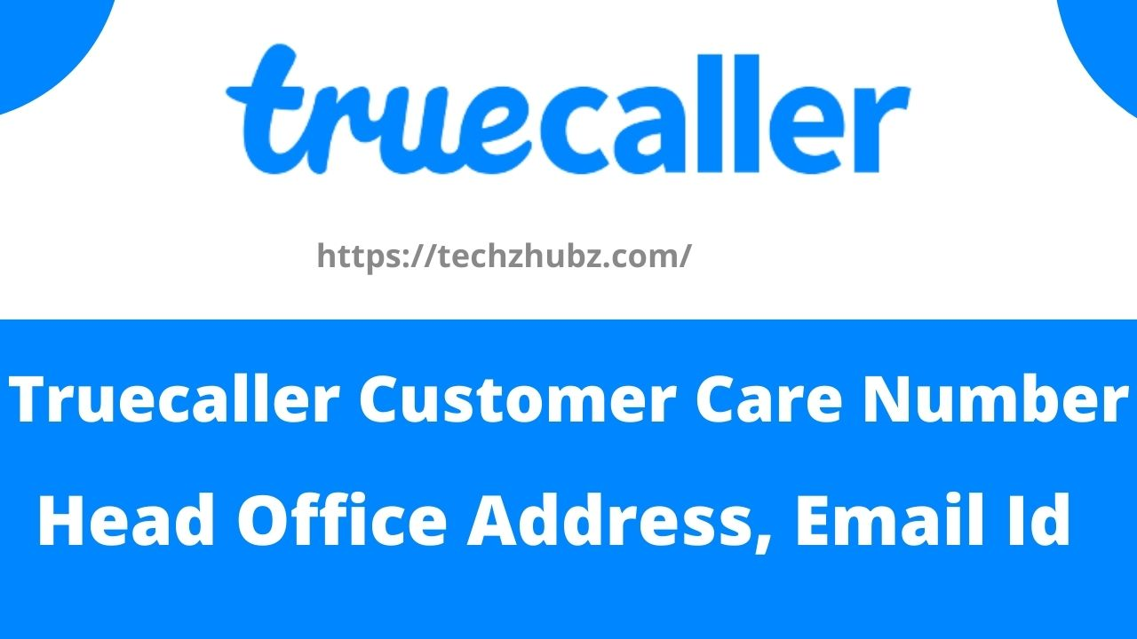 Truecaller Customer Care Number