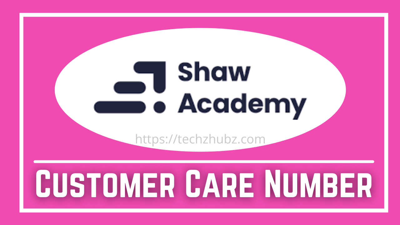 Shaw Academy Customer Care Number