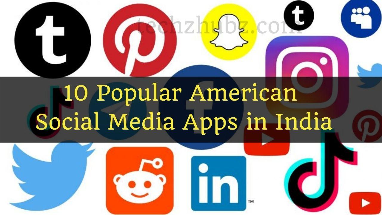 Top 10 Popular American Social Media Apps in India